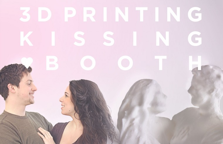 3D Printing Kissing Booth